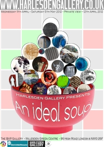 Ideal Soup Poster - Harlesden Gallery